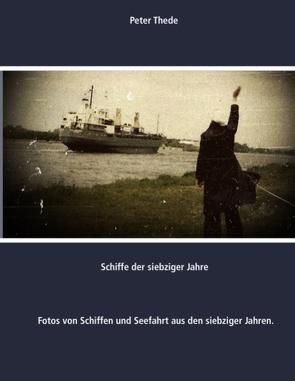 Schiffe der siebziger Jahre von Thede,  Peter