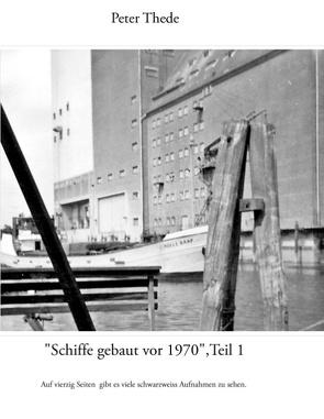"""""""Schiffe gebaut vor 1970"""",Teil 1 von Thede,  Peter"""