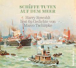 """""""Schiffe tuten auf dem Meer"""" von Harry,  Rowohlt, Tschirpke,  Marco"""