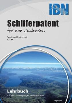Schifferpatent für den Bodensee mit Fragen- und Antwortenkatalog von Pieper,  Hans Joachim, Pieper,  Jörg