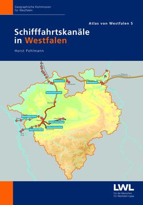 Schifffahrtskanäle in Westfalen von Pohlmann,  Horst