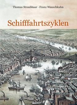 Schifffahrtszyklen von Straubhaar,  Thomas, Wauschkuhn,  Franz