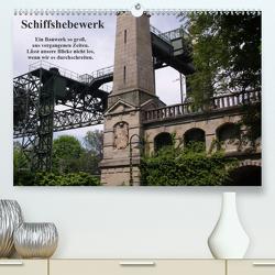 Schiffshebewerk (Premium, hochwertiger DIN A2 Wandkalender 2021, Kunstdruck in Hochglanz) von Bernds,  Uwe
