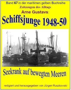 Schiffsjunge 1948-1950 von Gustavs,  Arne, Ruszkowski,  Jürgen
