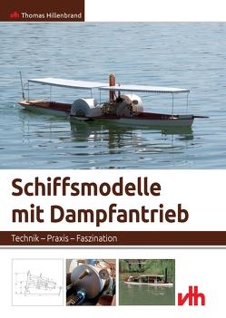 Schiffsmodelle mit Dampfantrieb von Hillenbrand,  Thomas