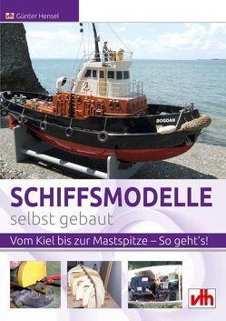 Schiffsmodelle selbst gebaut von Hensel,  Günter