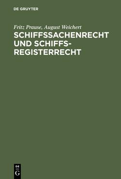 Schiffssachenrecht und Schiffsregisterrecht von Prause,  Fritz, Weichert,  August
