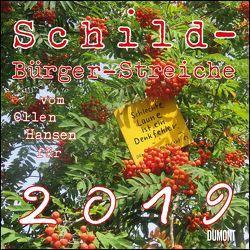 Schild-Bürger-Streiche 2019 – Von Pit Schulz – Broschürenkalender – Format 30 x 30 cm von DUMONT Kalenderverlag, Schulz,  Peter-T.
