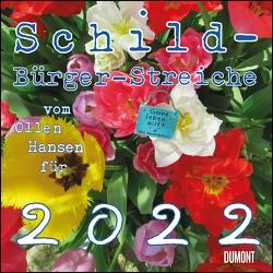 Schild-Bürger-Streiche 2022 ‒ Von Pit Schulz ‒ Broschürenkalender ‒ Format 30 x 30 cm von Schulz,  Peter-Torsten
