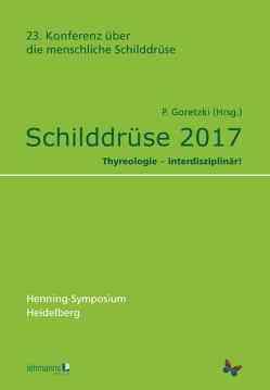 Schilddrüse 2017 von Goretzki,  Peter E.