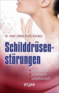 Schilddrüsenstörungen von Bueß-Kovács,  Heike
