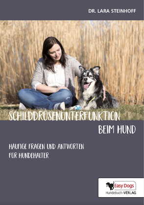 Schilddrüsenunterfunktion beim Hund von Dr. Steinhoff,  Lara