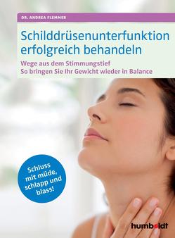 Schilddrüsenunterfunktion erfolgreich behandeln von Flemmer,  Dr. Andrea