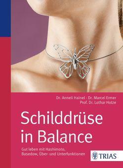 Schilddrüse in Balance von Ermer,  Marcel, Hainel,  Anneli, Hotze,  Lothar-Andreas