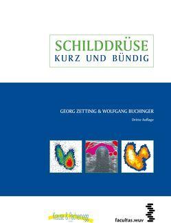 Schilddrüse – kurz & bündig von Buchinger,  Wolfgang, Zettinig,  Georg