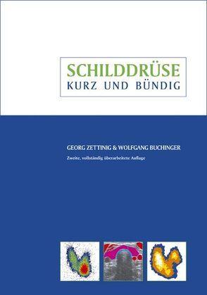 Schilddrüse – kurz und bündig von Buchinger,  Wolfgang, Zettinig,  Georg