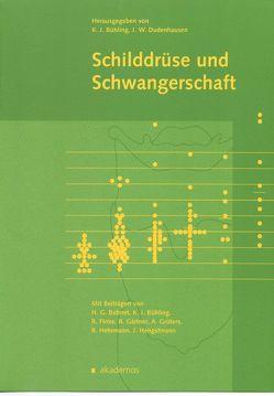 Schilddrüse und Schwangerschaft von Bühling,  Kai J, Dudenhausen,  Joachim W.