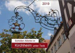 Schilder-Allerlei in Kirchheim unter Teck (Wandkalender 2019 DIN A2 quer) von Keller,  Angelika