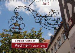 Schilder-Allerlei in Kirchheim unter Teck (Wandkalender 2019 DIN A3 quer) von Keller,  Angelika