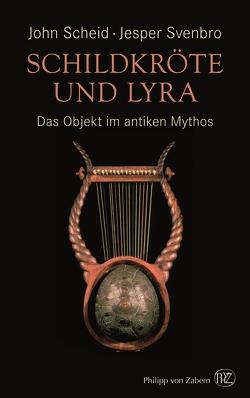 Schildkröte und Lyra von Lamerz-Beckschäfer,  Birgit, Scheid,  John, Svenbro,  Jesper