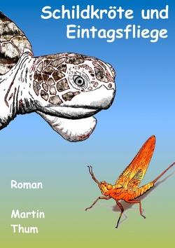 Schildkröte und Eintagsfliege von Thum,  Martin
