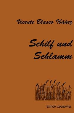 Schilf und Schlamm von Ibañez,  Vicente Blasco, Pocher,  Alfred