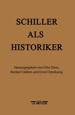 Schiller als Historiker von Dann,  Otto, Oellers,  Norbert, Osterkamp,  Ernst
