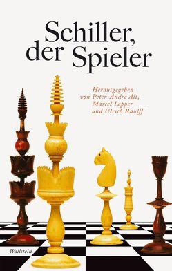 Schiller, der Spieler von Alt,  Peter-André, Lepper,  Marcel, Raulff,  Ulrich