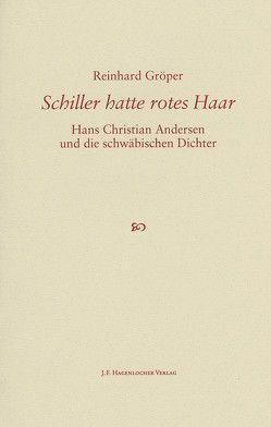 Schiller hatte rotes Haar von Reinhard,  Gröper