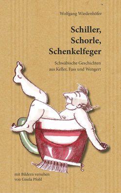 Schiller, Schorle, Schenkelfeger von Pfohl,  Gisela, Wiedenhöfer,  Wolfgang