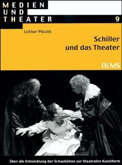 Schiller und das Theater von Pikulik,  Lothar