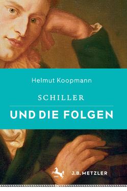 Schiller und die Folgen von Koopmann,  Helmut