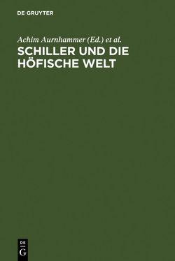 Schiller und die höfische Welt von Aurnhammer,  Achim, Manger,  Klaus, Strack,  Friedrich