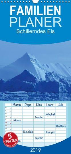 Schillerndes Eis – Familienplaner hoch (Wandkalender 2019 , 21 cm x 45 cm, hoch) von Thoschlag,  Anke