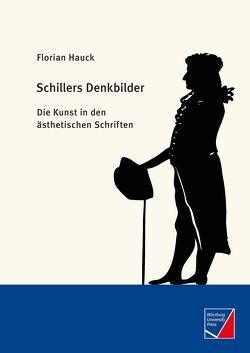 Schillers Denkbilder von Hauck,  Florian