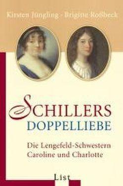 Schillers Doppelliebe von Jüngling,  Kirsten, Roßbeck,  Brigitte