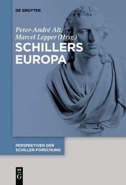 Schillers Europa von Alt,  Peter-André, Lepper,  Marcel