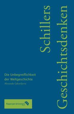 Schillers Geschichtsdenken von Jakovljević,  Alexander