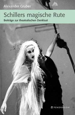 Schillers magische Rute von Gruber,  Alexander