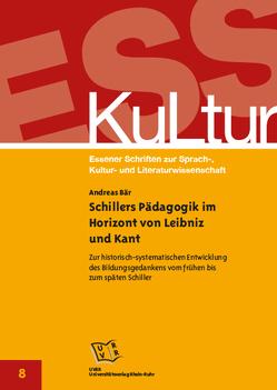 Schillers Pädagogik im Horizont von Leibniz und Kant von Bär,  Andreas