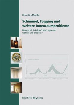 Schimmel, Fogging und weitere Innenraumprobleme. von Moriske,  Heinz-Jörn