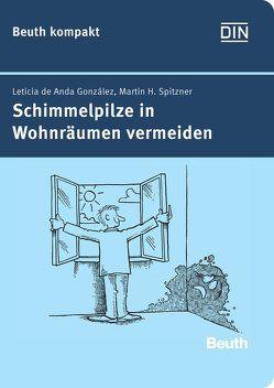Schimmelpilze in Wohnräumen vermeiden von de Anda Gonzalez,  Leticia, Spitzner,  Martin H.