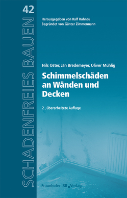 Schimmelschäden an Decken und Wänden. von Bredemeyer,  Jan, Mühlig,  Oliver, Oster,  Nils, Ruhnau,  Ralf, Zimmermann,  Günter