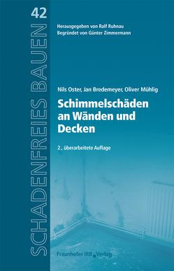 Schimmelschäden an Wänden und Decken. von Bredemeyer,  Jan, Mühlig,  Oliver, Oster,  Nils, Ruhnau,  Ralf