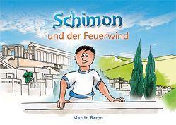 Schimon und der Feuerwind von Baron,  Martin