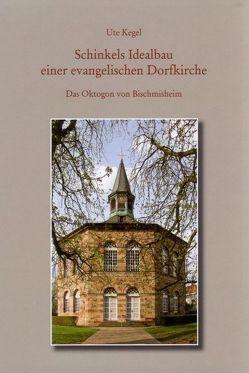 Schinkels Idealbau einer evangelischen Dorfkirche von Kegel,  Ute