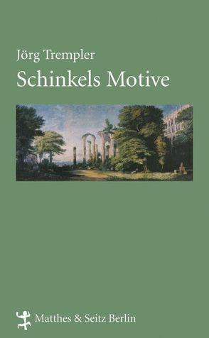 Schinkels Motive von Forster,  Kurt W, Trempler,  Jörg