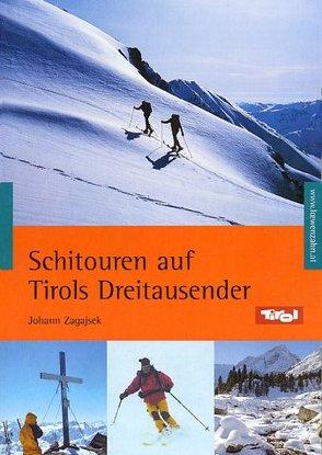 Schitouren auf Tirols Dreitausender von Zagajsek,  Johann