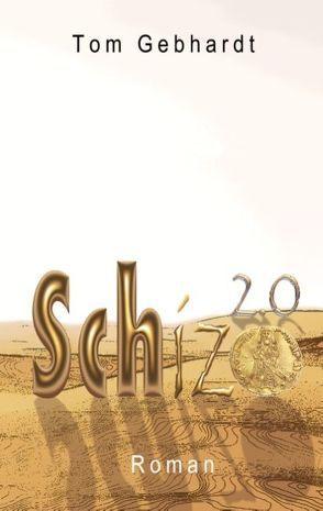 Schizo 2.0 von Gebhardt,  Tom