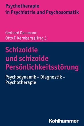 Schizoidie und schizoide Persönlichkeitsstörung von Dammann,  Gerhard, Grimmer,  Bernhard, Kernberg,  Otto F., Sammet,  Isa